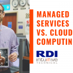 RDI Intuitive Technical - Managed Services vs Cloud Computing