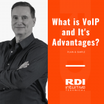 RDI Intuitive Technical Blog - What is VoIP and Its Advantages