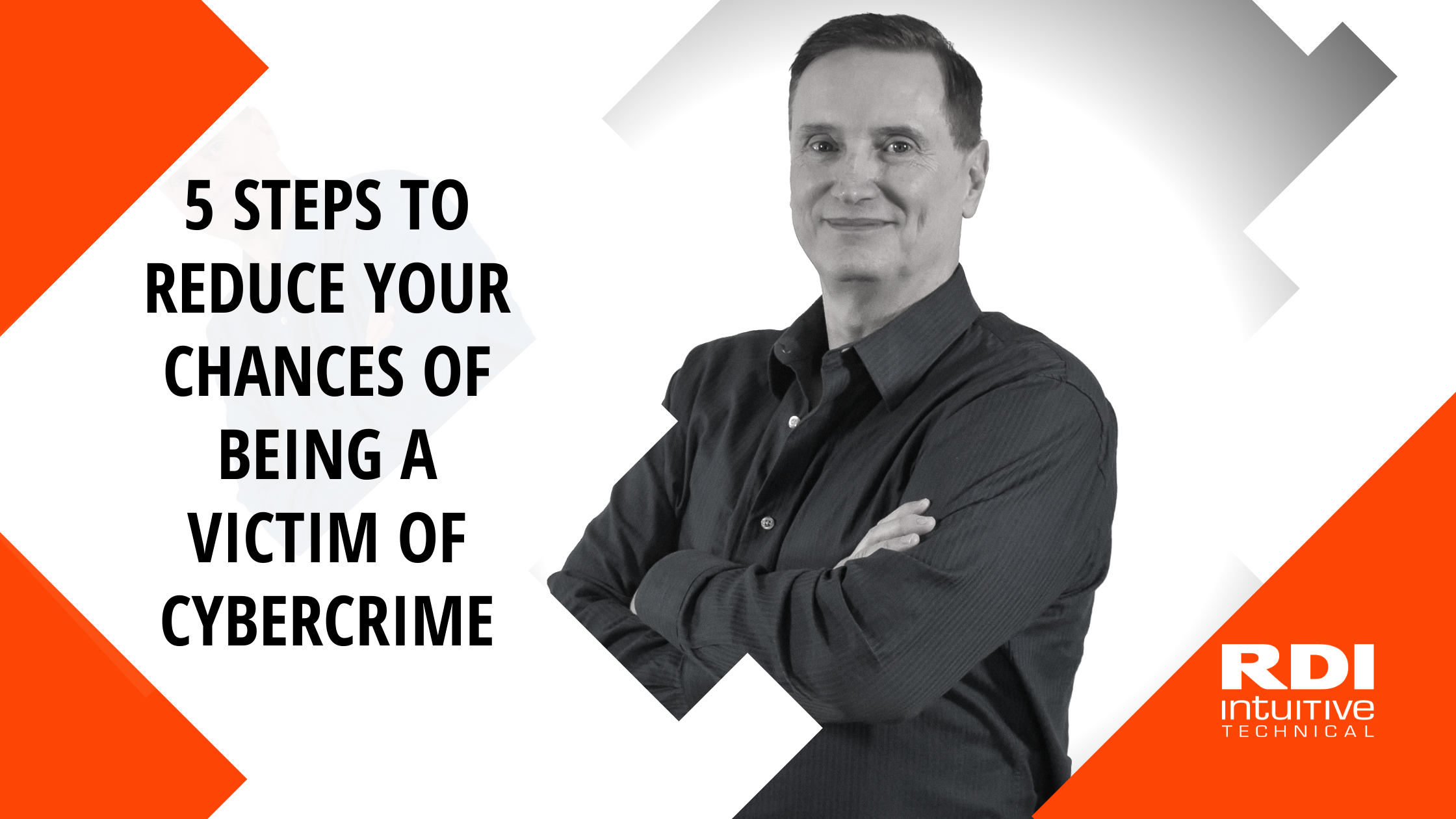 5 Steps to Reduce Your Chances of Being a Victim of Cybercrime